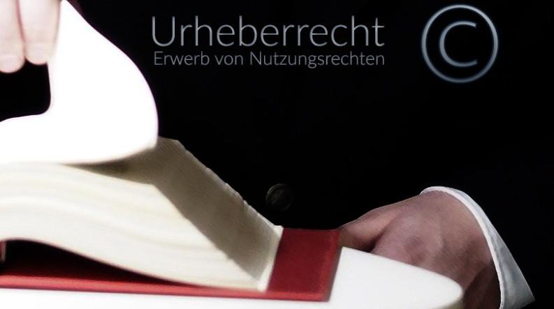Urheberrecht - kein gutgläubiger Erwerb von Nutzungsrechten